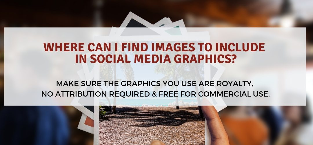 Where Can I Find Images to Include in Social Media Graphics?