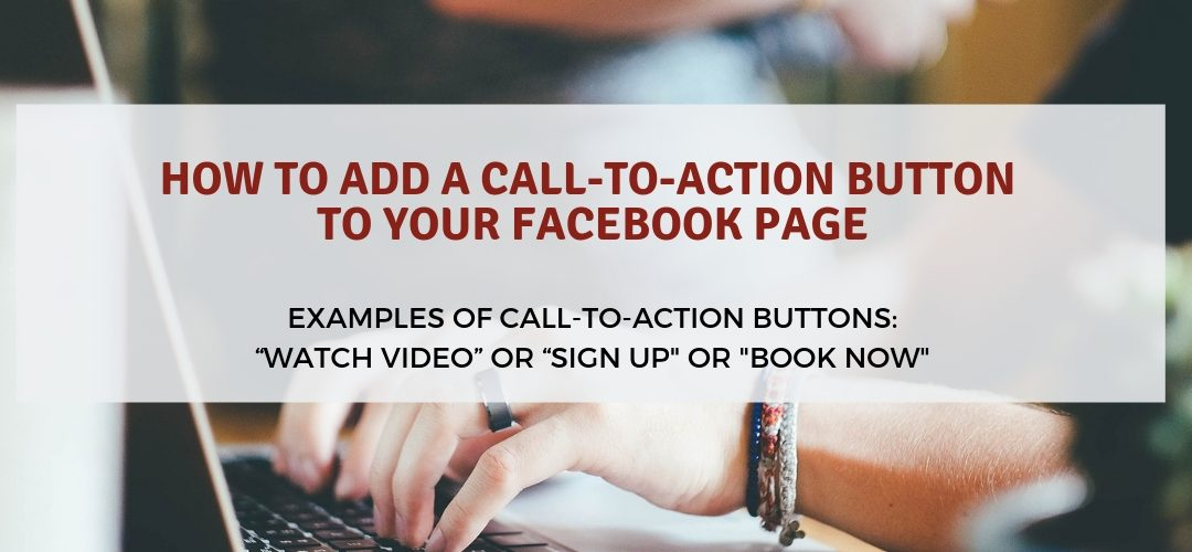 How to Add a Call-to-Action Button to your Facebook Page