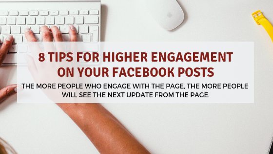8 Tips for Higher Engagement on your Facebook Posts