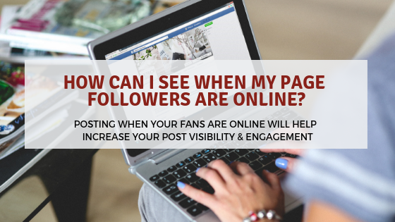 How Can I See When my Page Followers are Online?