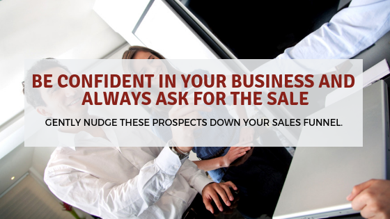 Be Confident in Your Business and Always Ask for the Sale