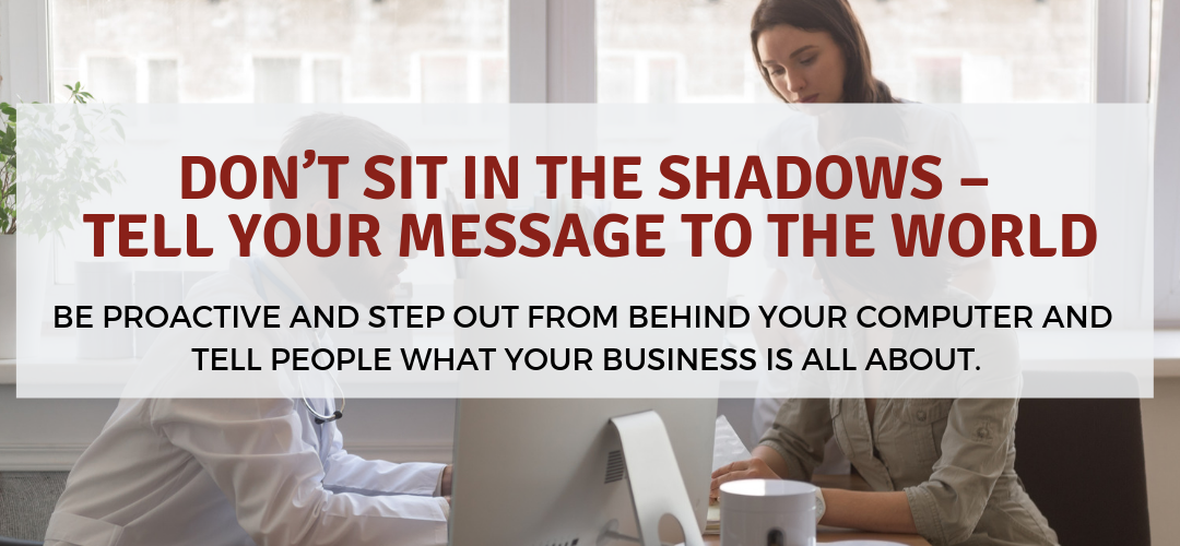 Don't Sit in the Shadows – Tell Your Message to the World