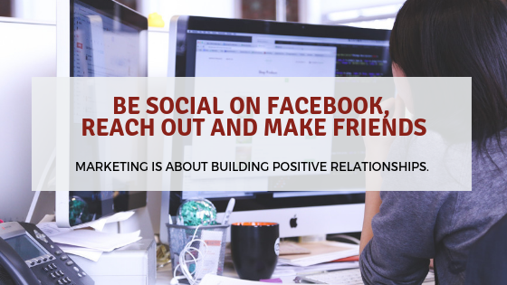 Be Social on Facebook, Reach Out and Make Friends