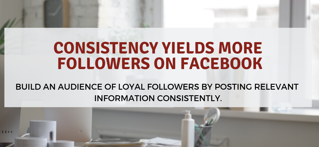 Consistency Yields More Followers on Facebook
