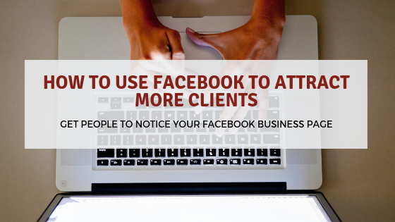 How to Use Facebook to Attract More Clients