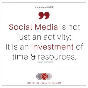Quote: Social Media is Not Just an Activity - it is an investment of time.